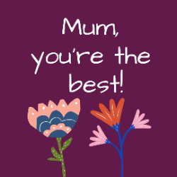 Show your mum some love